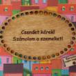 Csendet kérek! Számolom a szemeket! - feliratos horgolható fa tábla - Wood Stitch Collection